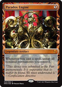 カード名:paradox-engine タイプ:伝説のアーティファクト コスト:5 あなたが呪文を1つ唱えるたび、あなたのコントロールする土地でないパーマネントをすべてアンタップする。